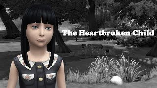 the sims 4 the heartbroken child   story