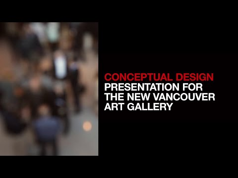 Conceptual Design Presentation for the New Vancouver Art Gallery