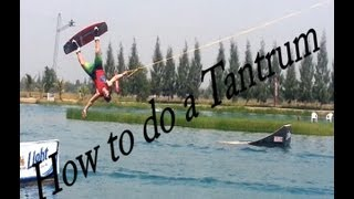 How To Do A Tantrum Cable Wakeboarding