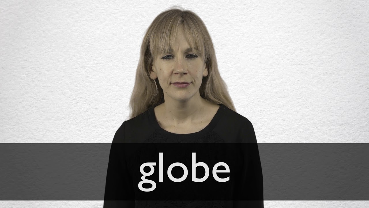 How to pronounce GLOBE in British English