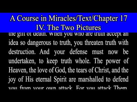 A Course in Miracles-Text-Ch  17. 4  The Two Pictures