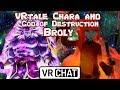 Vrtale chara and demon god broly ravage vrchat mp3