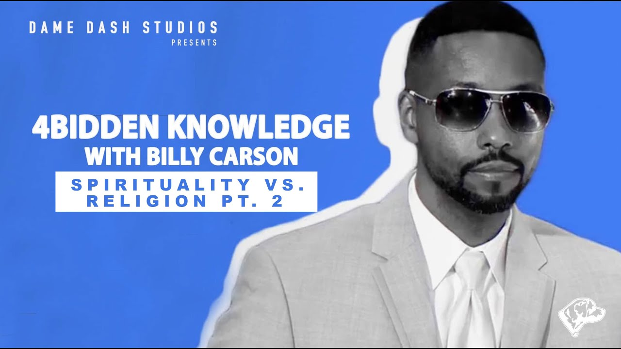 4BIDDEN KNOWLEDGE With Billy Carson | Spirituality Vs. Religion Pt. 2