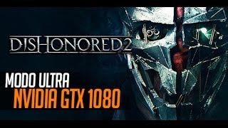 Dishonored 2: PC en Ultra a 1080p 60 fps GTX 1080 - GAMEPLAY en Español Max settings | MERISTATION