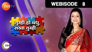 Video Tumhi Ho Bandhu Sakha Tumhi - Hindi Tv Show -  Episode 8  - May 20, 2015 - Zee Tv Serial - Webisode download MP3, 3GP, MP4, WEBM, AVI, FLV Juli 2018