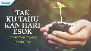 Download lagu Tak Ku Tahu Kan Hari Esok / Tuhan Yang Pegang - HYMN - Gloria Trio (with lyric)