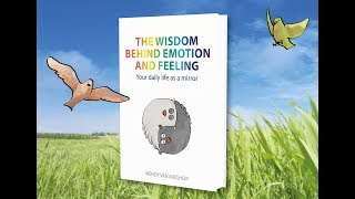 The wisdom behind emotion and feeling book