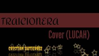 Gambar cover Tutorial de Traicionera - LUCAH (Cover) by Sebastian Yatra