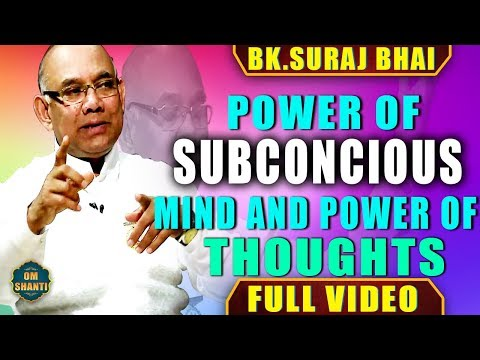 Power of Subconcious Mind & Power of Thought | Bk Suraj Bhai