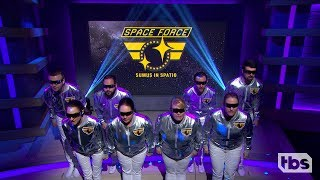 Space Force Anthem | August 8, 2018 Act 4 | Full Frontal on TBS