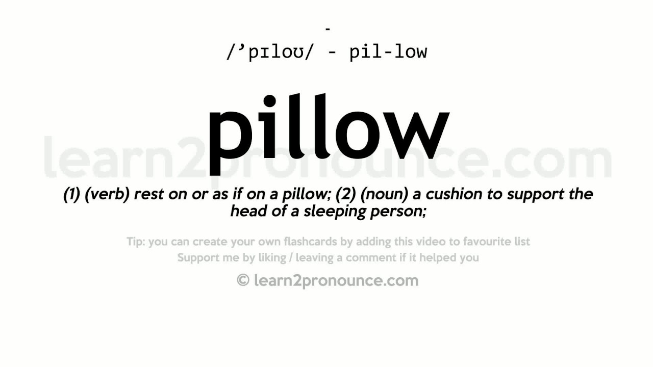 Pillow pronunciation and definition