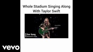 Taylor Swift - Whole Stadium Singing Along With Taylor