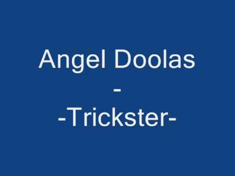 Angel Doolas   Trickster