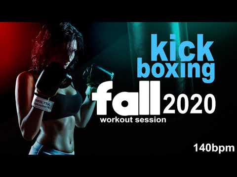 Kick Boxing Fall 2020 Workout Hits Session for Fitness & Workout 140 Bpm/32 Count
