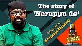 The Story Of 'neruppu Da' Revealed By Arunraja Kamaraj  Kabali, Rajinikanth, Neruppu Da Song