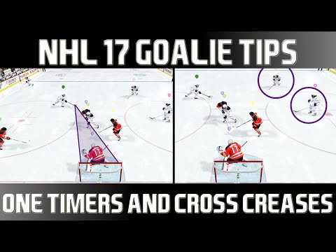 NHL 17 GOALIE TIPS – HOW TO SAVE ONE TIMERS AND CROSS CREASES