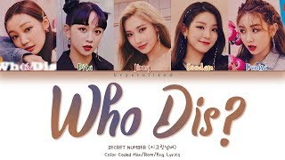 Gambar cover SECRET NUMBER (시크릿넘버) 'Who Dis?' (Color Coded Han/Rom/Eng Lyrics)