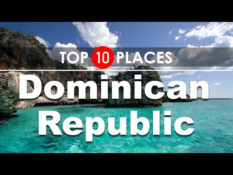 Dominican Republic Travel Guide | TOP 10 Places to Visit ! (2020)