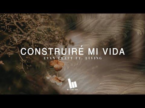 Evan Craft - Construiré Mi Vida Ft. Living (Build My Life En Español)