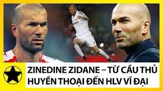 Zinedine Zidane – Từ Cầu Thủ Huyền Thoại Đến HLV Vĩ Đại