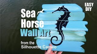How to make Seahorse Wall Art using the Silhouette Cameo craft cutting machine