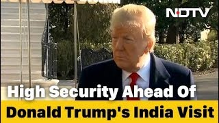 High Security Ahead Of Donald Trump's India Visit