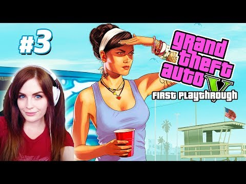 First Playthrough of GTAV (Part 3)