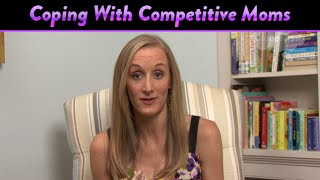 Coping With Competitive Moms | CloudMom