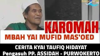 KAROMAH MBA YAI MUFID MAS'OED || CERITA KYAI TAUFIQ HIDAYAT PENGASUH PP. ASSIDAH-PURWOKERTO