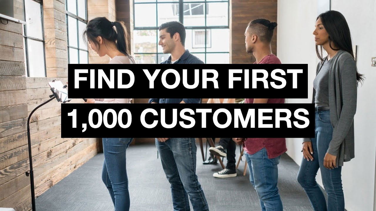 Why your First 1,000 Customers are your Most Important
