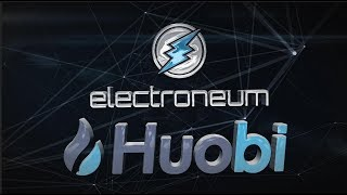 Electroneum Now On Huobi - Laying Groundwork in a Down Market!