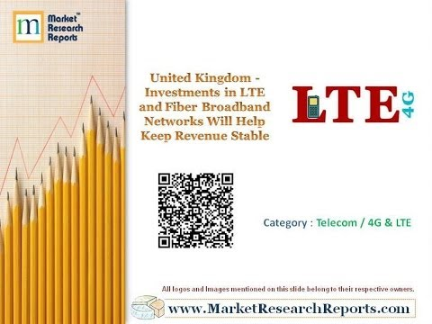 United Kingdom - Investments in LTE and Fiber Broadband Networks Will Help Keep Revenue Stable