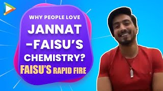 "Faisu: ""Something about Jannat that can make any boy fall in LOVE with her is...""