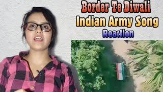 Border te diwali | Mangel Mangi | army song | indian army | India | Reaction | review!!!