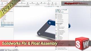 Solidworks FLoat & Fix Assembly Design Tutorial