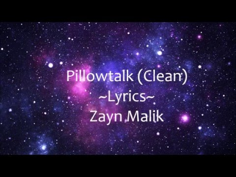Pillowtalk Lyrics (Clean) - Zayn Malik