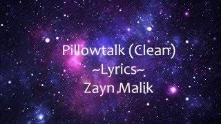 Video Pillowtalk Lyrics (Clean) - Zayn Malik download MP3, 3GP, MP4, WEBM, AVI, FLV April 2018
