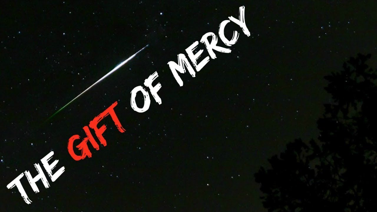 The Gift of Mercy (creepypasta) - YouTube