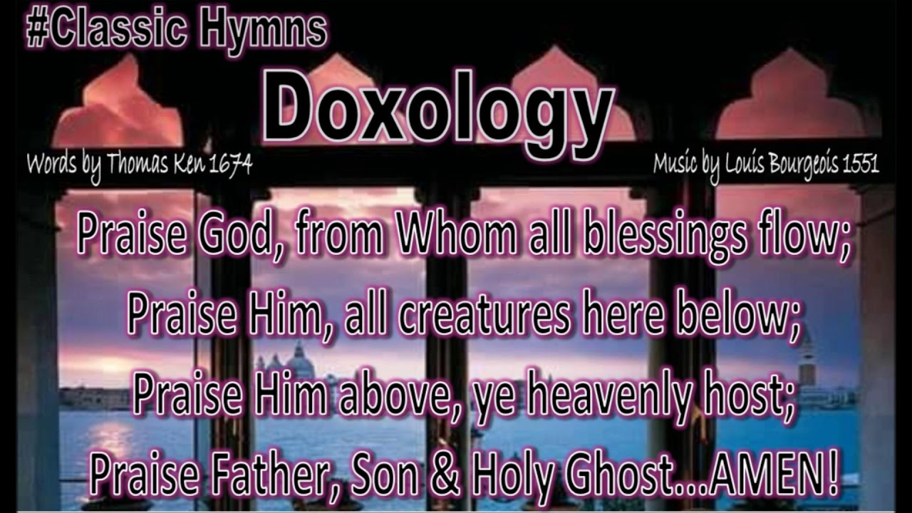 DOXOLOGY WITH LYRICS, CLASSIC HYMNS
