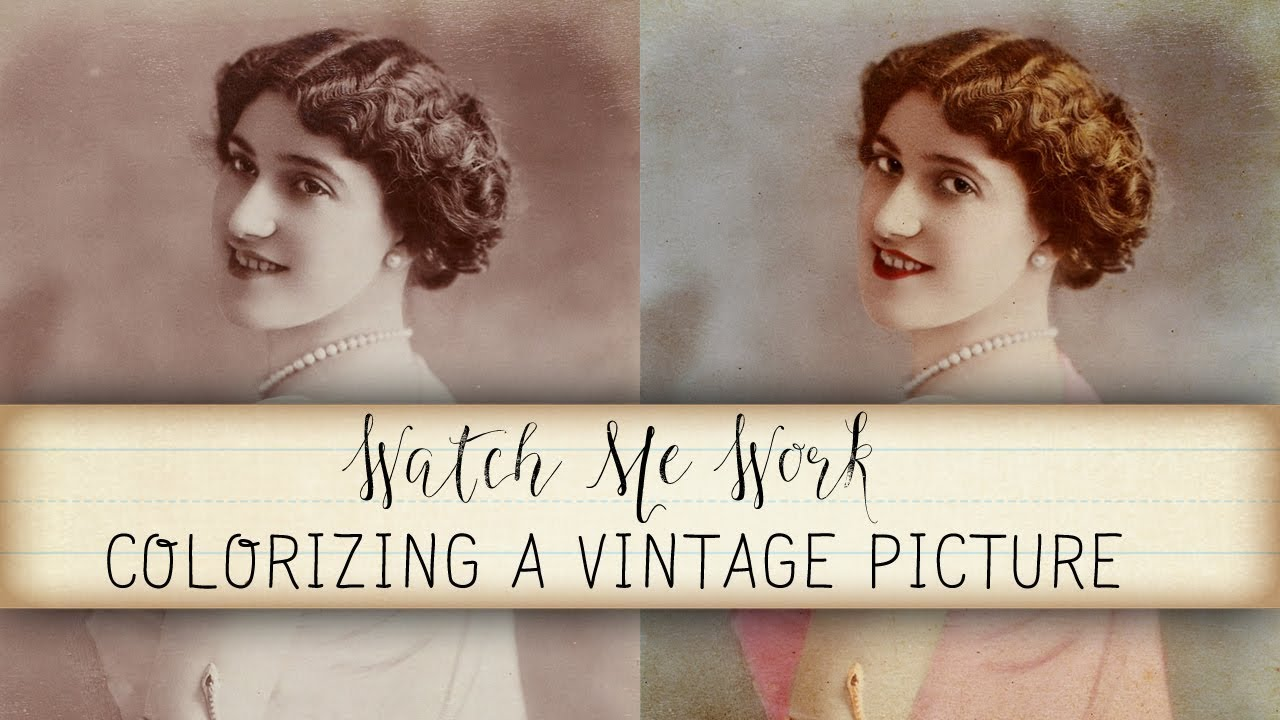 Colorizing A Vintage Picture | Watch Me Work | Calico Collage