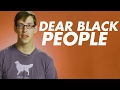 Dear Black People mp3