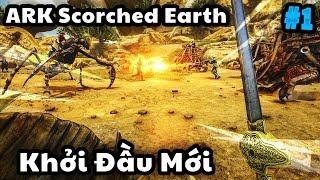 #1 | Khởi Đầu Mới Cực Kì Khó Khăn | ARK Survival Evolved | Scorched Earth| dQHuy