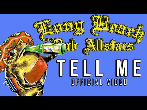 Long Beach Dub Allstars - Tell Me