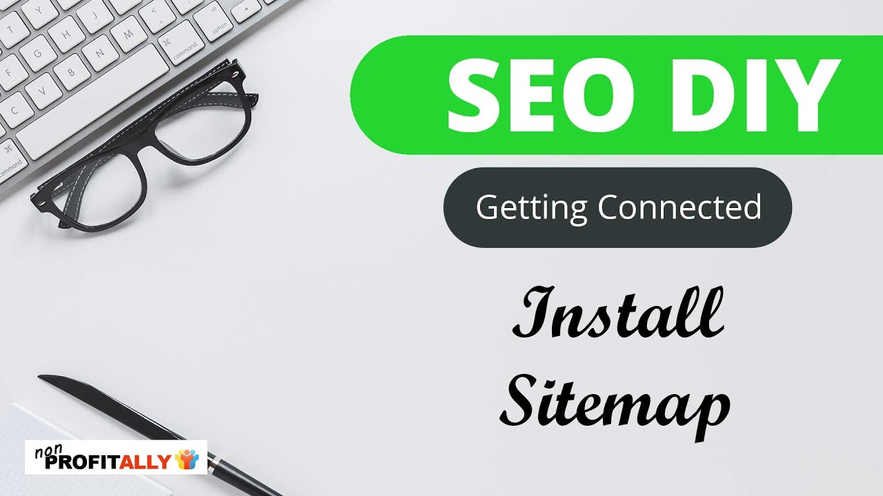 SEO DIY - How to Install an XML Sitemap & Connect to Google Search Console