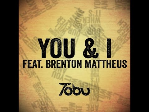 Tobu feat. Brenton Mattheus - You & I (Lyric Video)