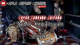 Download Mp3 Tabir Kepalsuan Koplo Cover Kendang Rampak