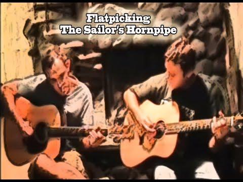 Flatpicking Sailors Hornpipe
