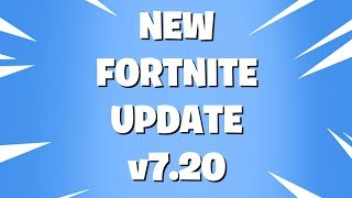 NEW PC & FORTNITE UPDATE v7.20 PATCH!