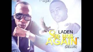 Laden - See You Again (RIP Delus) [Life To Live Riddim] - June 2016