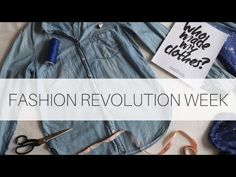 FASHION REVOLUTION WEEK 2018 | WHO MADE MY CLOTHES? | FAIR F